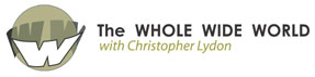 The Whole Wide World with Christopher Lydon